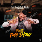 [Music] Churchill – Your Face Show