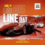 [Music + Video] Mr P – Like Dis Like Dat