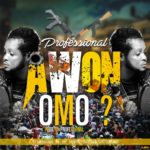 FAST DOWNLOAD: Professional – Awon Omo ?