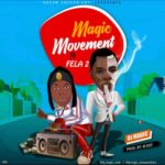 Dj magic x Fela 2 – Magic movement