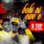 DTop Ft. Mr Mario – Bo Kini Owo E