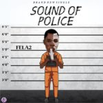 Fela2 – Sound Of Police