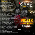 MIXTAPE: DJ TOBEX ft S LYON – PICKER DON GO VILLAGE