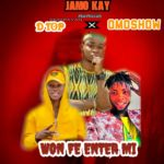 Jamo Kay Ft D Top X Omo Show – Won Fe Enter Mi