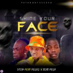 DTOP Ft. Fela 2 & BOB Fela – Shine Your Face