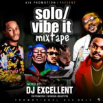 MIXTAPE: DJ Excellent – Solo / Vibe It Mixtape
