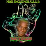 [Free Jingle] T Mizzy – Free Jingle For All Dj