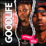 DOWNLOAD MP3: Shynbest Ft. Kids – Good Life