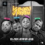 FAST DOWNLOAD: Destiny Boy Ft. 2tboyz & Leo Dee – Igboro O Rerin