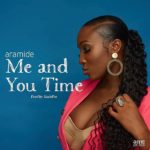 FAST DOWNLOAD: Aramide – Me And You Time