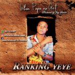 FAST DOWNLOAD: Ranking Yeye – When Papa No Get Money (Prod By Jay Smart)