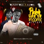 MIXTAPE: Dj flexyduu X S Lyon – Picker don go village mixtape