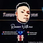 DOWNLOAD MP3: Ranking Yeye – Reason with me (Prod By Jay Smart)