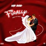 DOWNLOAD MP3: Mr Bee – Finally