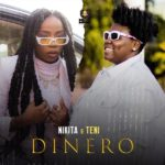 DOWNLOAD MP3: Nikita Ft. Teni – Dinero