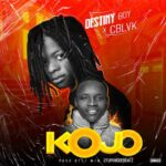 MUSIC: Destiny Boy Ft CBlvck – Kojo