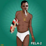 DOWNLOAD MUSIC: Fela 2 – This COVID 19