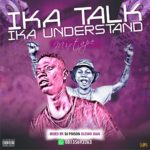 MIXTAPE: DJ Poison – Ika Talk Mixtape