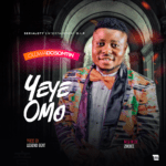 FAST DOWNLOAD: Dosomtin – Yeye Omo