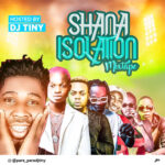 MIXTAPE: DJ Tiny – Shana Isolation Mixtape