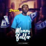 FAST DOWNLOAD: Rhyms – Money Baller