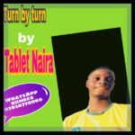 MUSIC: Tablet Naira – Turn By Turn