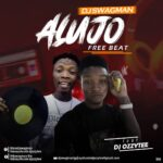 FREEBEAT: Dj Swagman Ft Dj Ozzytee – Alujo Beat