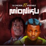 HOT SONG: DJ Chicken Ft Portable – Mioniku (Mixed By Sura Boi)