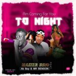 FAST DOWNLOAD: Master Inno Feat AB Dot X Mr Benson – Am Coming For You (To Night)