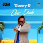 FAST DOWNLOAD: Terry G – Omo Dada