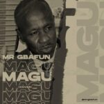 DOWNLOAD: Mr Gbafun x Oladips – Magu (Cover)