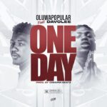 FAST DOWNLOAD: Oluwapopular Ft. Davolee – One Day