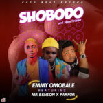 FAST DOWNLOAD: Emmy Omobale Ft Parfor X Mr Benson – Shobodo