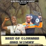 MIXTAPE: DJ Messi – Best Of Glorious Omo Mummy