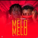 HOT MIX: DJ Lawy Ft DJ Chicken – Melo Melo (Mixtape)