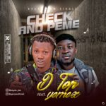 MUSIC: D Top Ft Yemex – Check And Peme