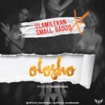 FAST DOWNLOAD: Olamilekan Ft. Small Baddo – Olosho