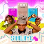 FAST DOWNLOAD: S Money Ft Leo Dee x Portable – Shalaye