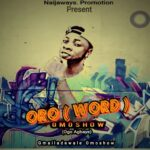 MUSIC: OmoShow – Oro (World)