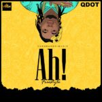 HOT: Qdot – Ah! (Freestyle)