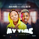 MUSIC: Anuoluwapo Ft. Lil2Doctor – My Time