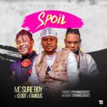 FAST DOWNLOAD:MC Sureboy Ft. Famous & Qdot – Spoil