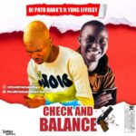 DJ Pato Banks Ft. Yung Efissy – Check & Balance