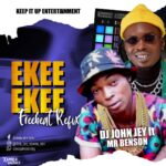 DJ John Jey Ft Mr Benson – Ekee Ekee Freebeat Refix