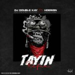 DJ Double Kay Ft HDesign – Tayin Refix