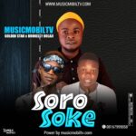 Musicmobiltv Ft Golden Star X Brokelly Bolaji – Soro Soke