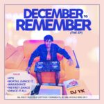 Dj Yk – December To Remember EP (We Mueve KpK)