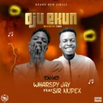 Wharspy Jay Ft Sir Nupex – Oju Ekun (Mixed By CMS)
