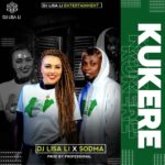 DJ Lisali Ft Sodma – Kukere (Prod By Professional Beat)