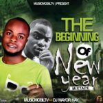 MIX: Musicmobiltv Ft DJ Mayor Kay – The Beginning Of New Year Mix